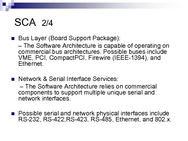 SCA 2/4 n Bus Layer (Board Support Package): – The Software Architecture is capable