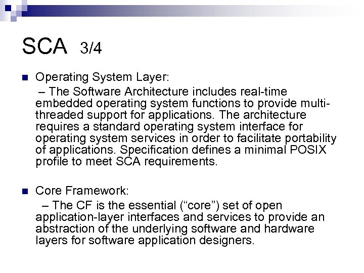 SCA 3/4 n Operating System Layer: – The Software Architecture includes real-time embedded operating