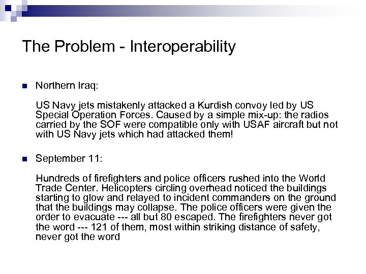 The Problem - Interoperability n Northern Iraq: US Navy jets mistakenly attacked a Kurdish