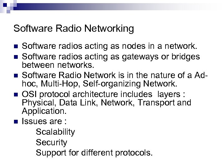 Software Radio Networking n n n Software radios acting as nodes in a network.