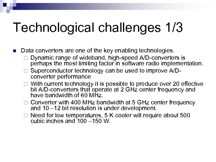 Technological challenges 1/3 n Data converters are one of the key enabling technologies. ¨
