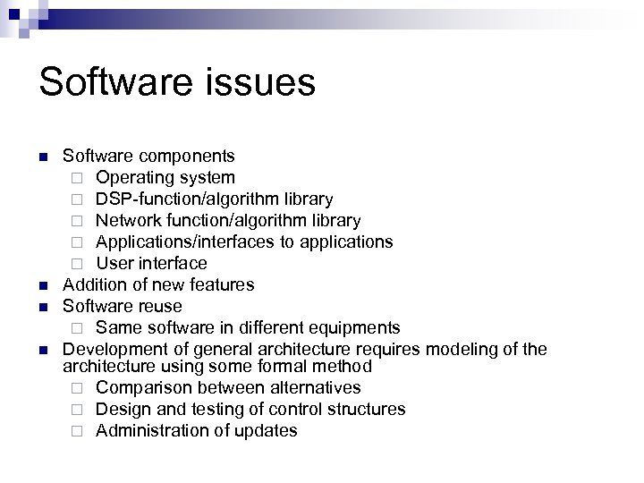 Software issues n n Software components ¨ Operating system ¨ DSP-function/algorithm library ¨ Network