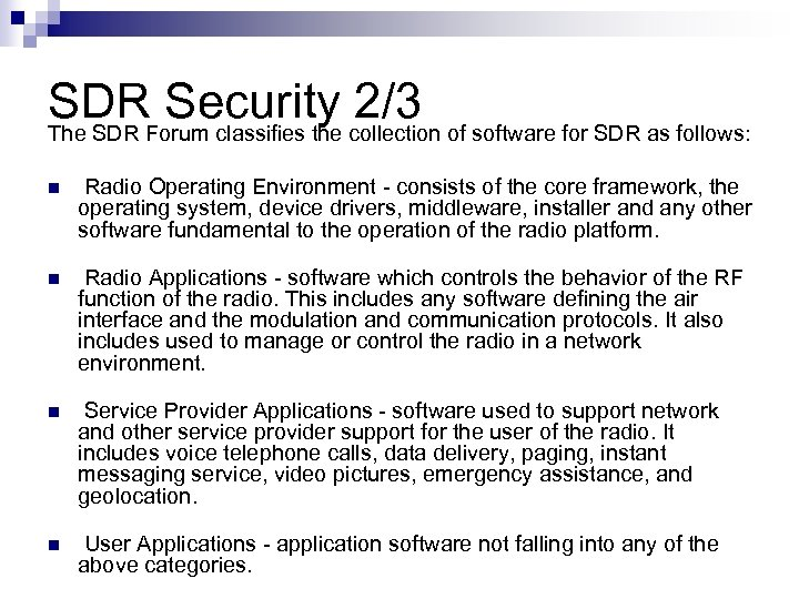 SDRForum classifies the collection of software for SDR as follows: Security 2/3 The SDR