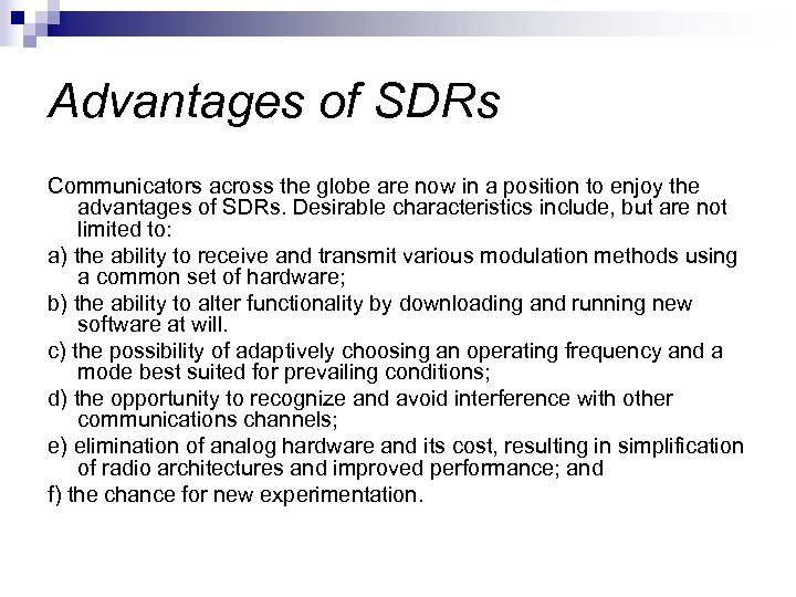 Advantages of SDRs Communicators across the globe are now in a position to enjoy