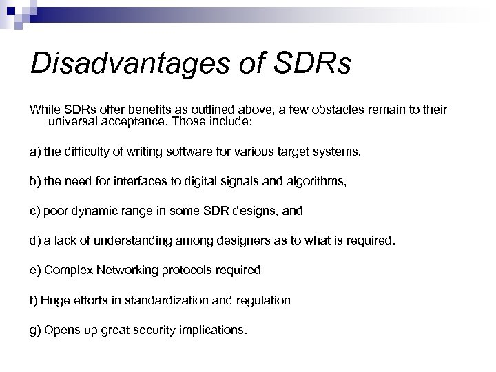 Disadvantages of SDRs While SDRs offer benefits as outlined above, a few obstacles remain