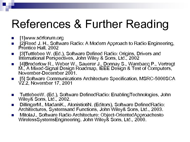 References & Further Reading n n n n [1]www. sdrforum. org [2]Reed J. H.