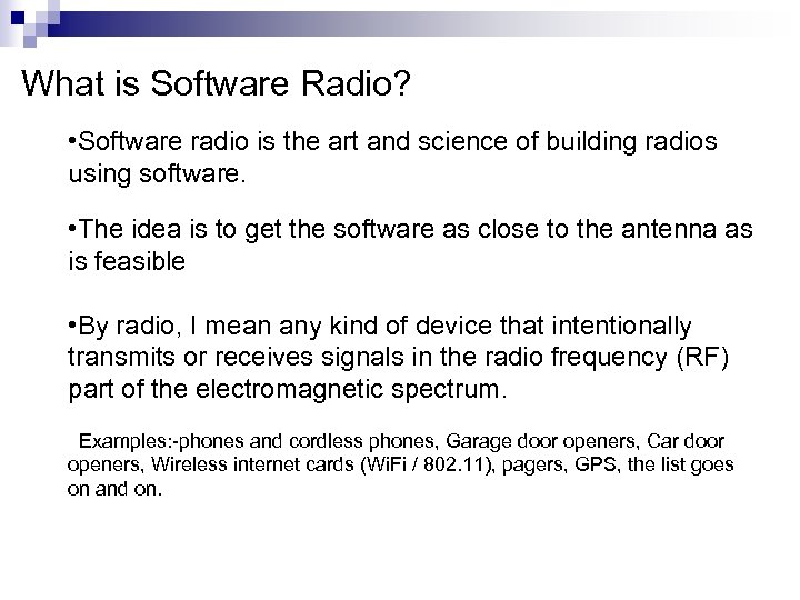 What is Software Radio? • Software radio is the art and science of building
