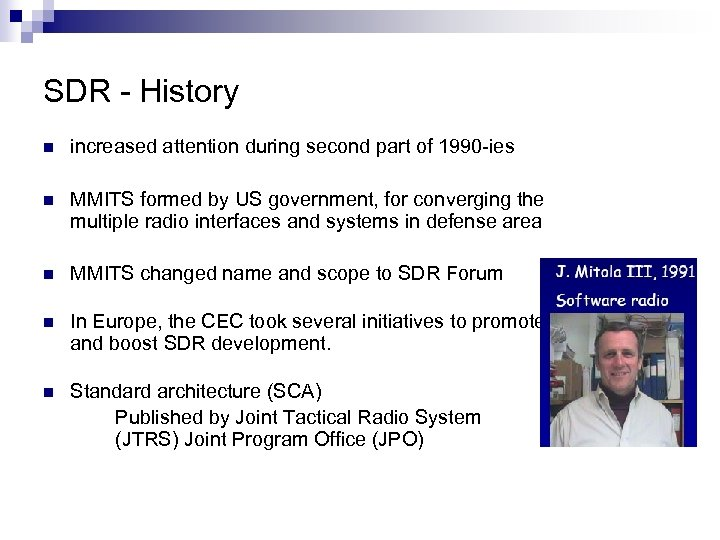 SDR - History n increased attention during second part of 1990 -ies n MMITS