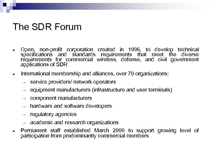 The SDR Forum · Open, non-profit corporation created in 1996, to develop technical specifications