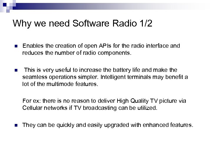 Why we need Software Radio 1/2 n Enables the creation of open APIs for