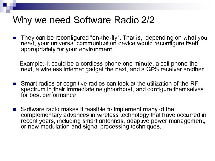 Why we need Software Radio 2/2 n They can be reconfigured