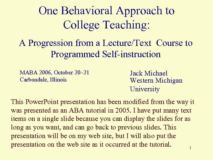 One Behavioral Approach to College Teaching: A Progression from a Lecture/Text Course to Programmed