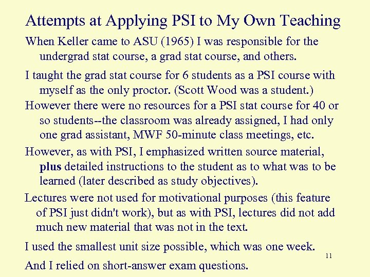 Attempts at Applying PSI to My Own Teaching When Keller came to ASU (1965)