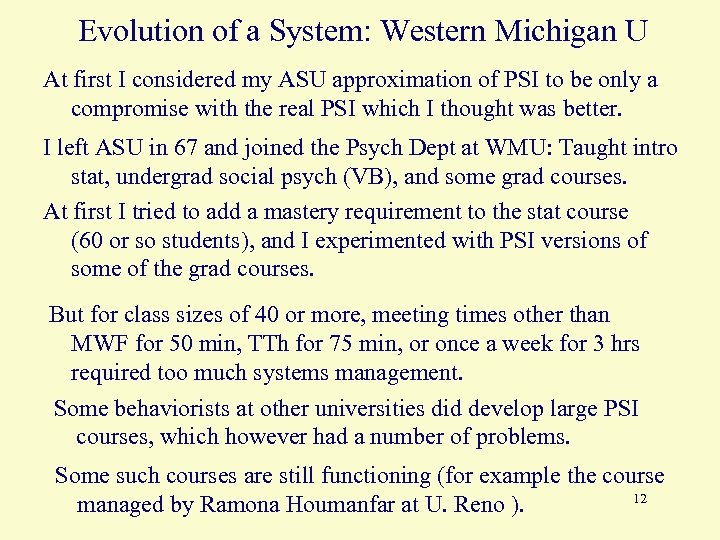 Evolution of a System: Western Michigan U At first I considered my ASU approximation