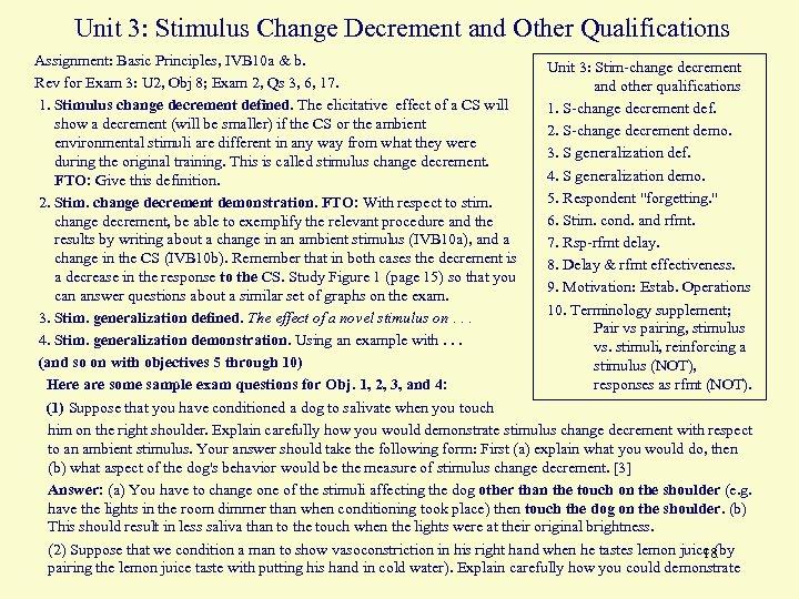 Unit 3: Stimulus Change Decrement and Other Qualifications Assignment: Basic Principles, IVB 10 a