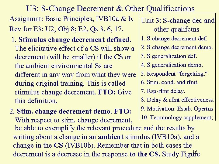 U 3: S-Change Decrement & Other Qualifications Assignmnt: Basic Principles, IVB 10 a &