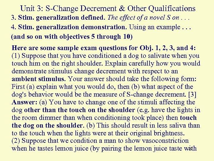 Unit 3: S-Change Decrement & Other Qualifications 3. Stim. generalization defined. The effect of