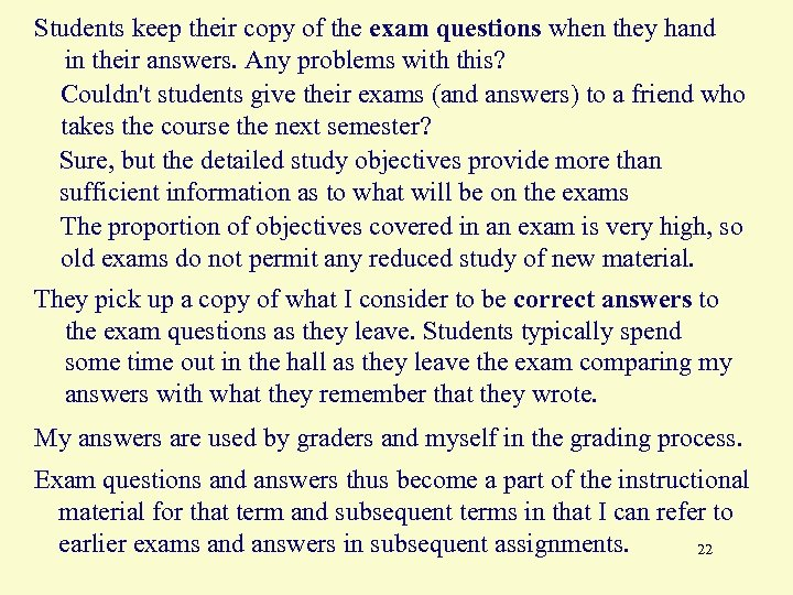 Students keep their copy of the exam questions when they hand in their answers.