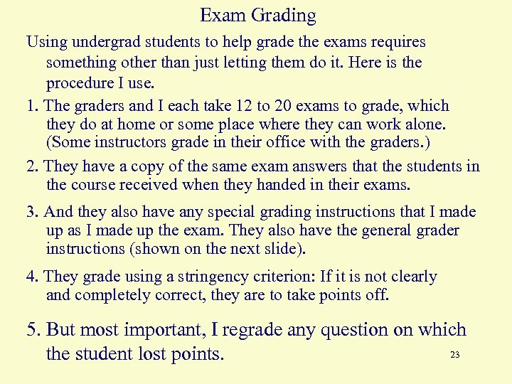 Exam Grading Using undergrad students to help grade the exams requires something other than