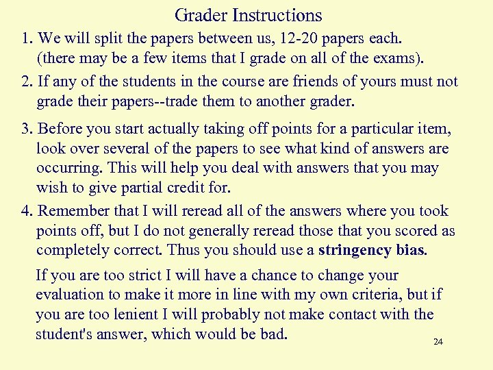 Grader Instructions 1. We will split the papers between us, 12 -20 papers each.