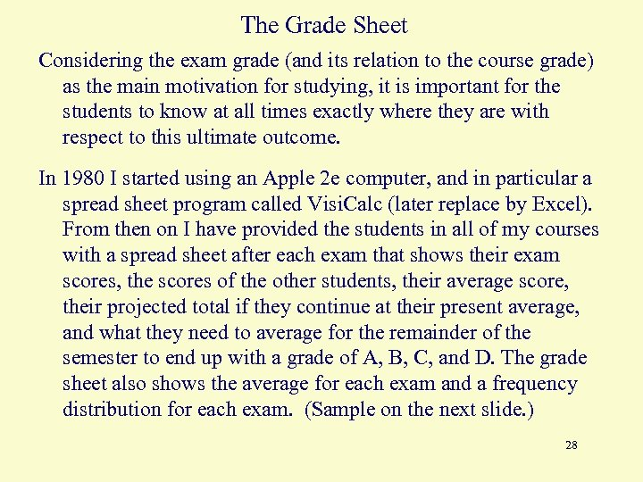 The Grade Sheet Considering the exam grade (and its relation to the course grade)
