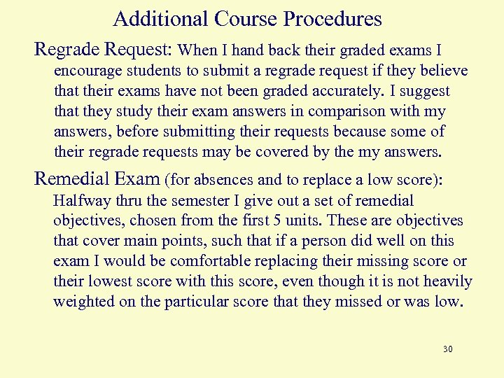 Additional Course Procedures Regrade Request: When I hand back their graded exams I encourage