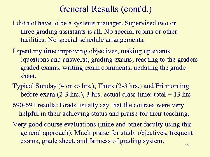 General Results (cont'd. ) I did not have to be a systems manager. Supervised
