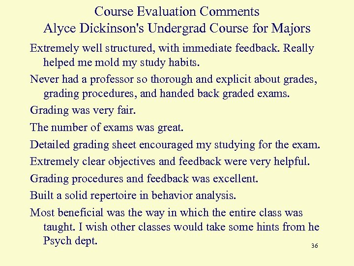 Course Evaluation Comments Alyce Dickinson's Undergrad Course for Majors Extremely well structured, with immediate