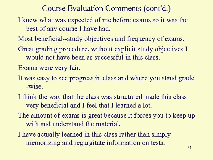 Course Evaluation Comments (cont'd. ) I knew what was expected of me before exams