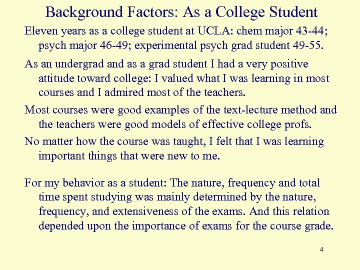 Background Factors: As a College Student Eleven years as a college student at UCLA: