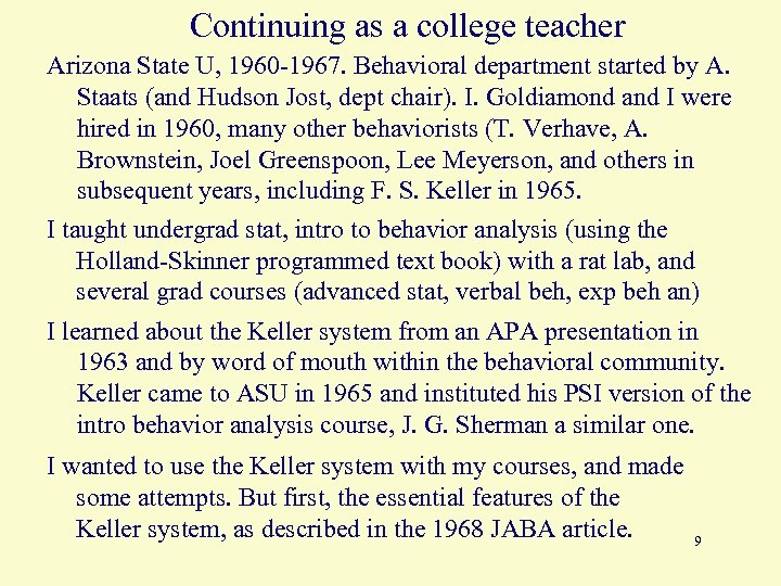 Continuing as a college teacher Arizona State U, 1960 -1967. Behavioral department started by