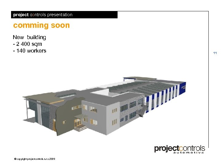 project controls presentation comming soon New building - 2 400 sqm - 140 workers