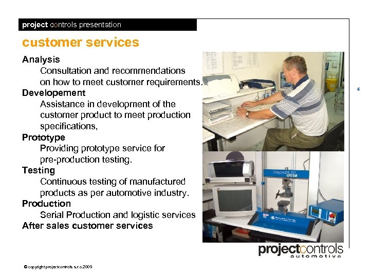 project controls presentation customer services Analysis Consultation and recommendations on how to meet customer