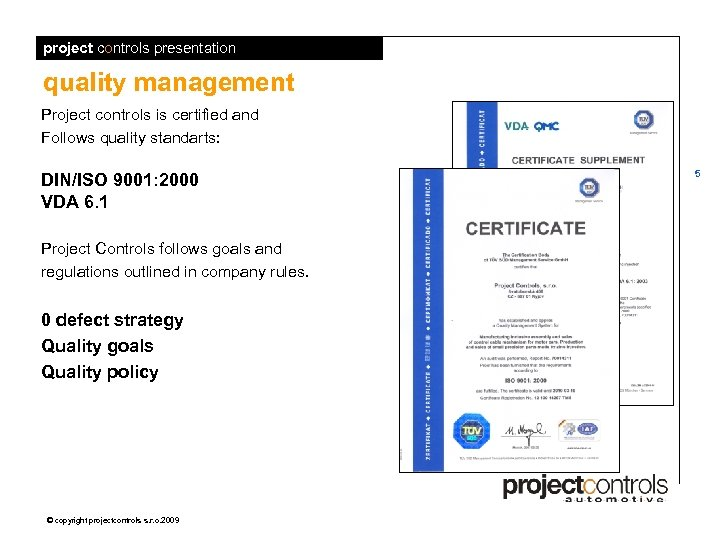 project controls presentation quality management Project controls is certified and Follows quality standarts: DIN/ISO