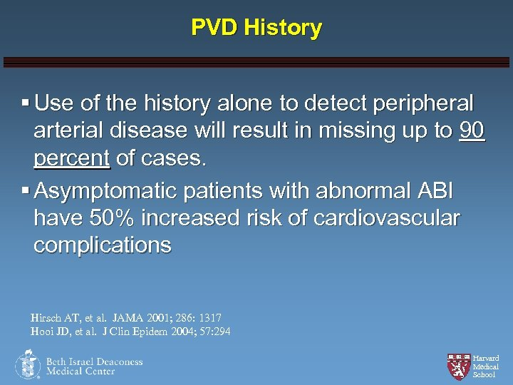 PVD History § Use of the history alone to detect peripheral arterial disease will