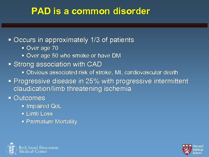 PAD is a common disorder § Occurs in approximately 1/3 of patients § Over