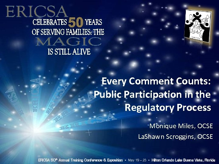 Every Comment Counts: Public Participation in the Regulatory Process Monique Miles, OCSE La. Shawn