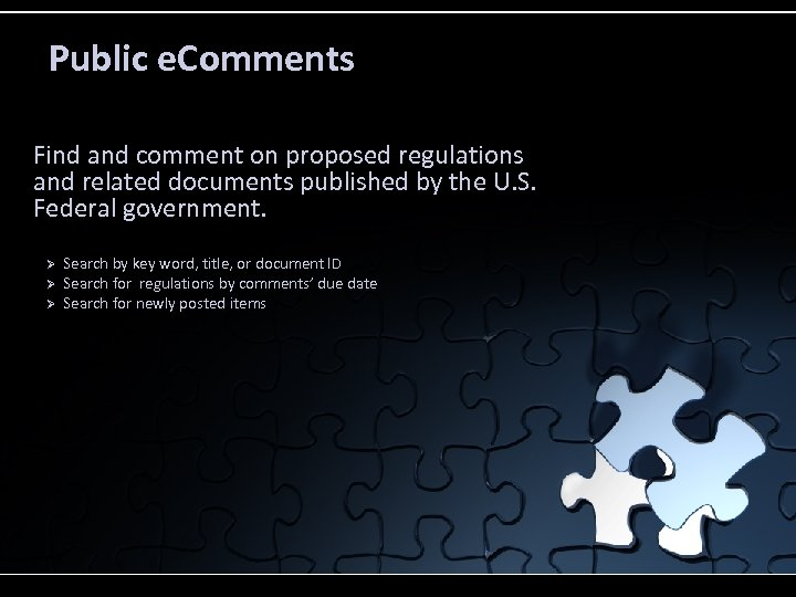 Public e. Comments Find and comment on proposed regulations and related documents published by