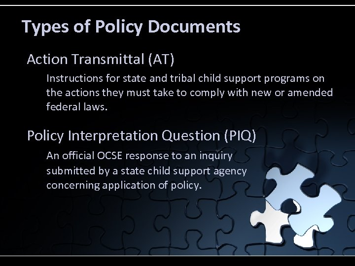 Types of Policy Documents Action Transmittal (AT) Instructions for state and tribal child support