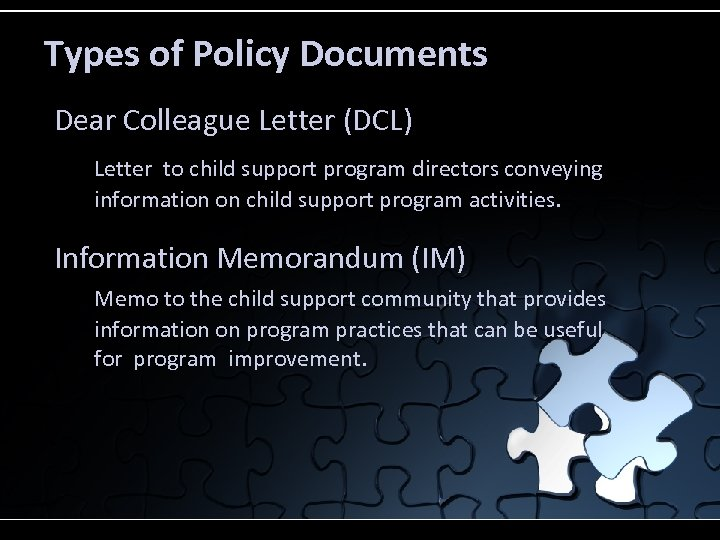 Types of Policy Documents Dear Colleague Letter (DCL) Letter to child support program directors