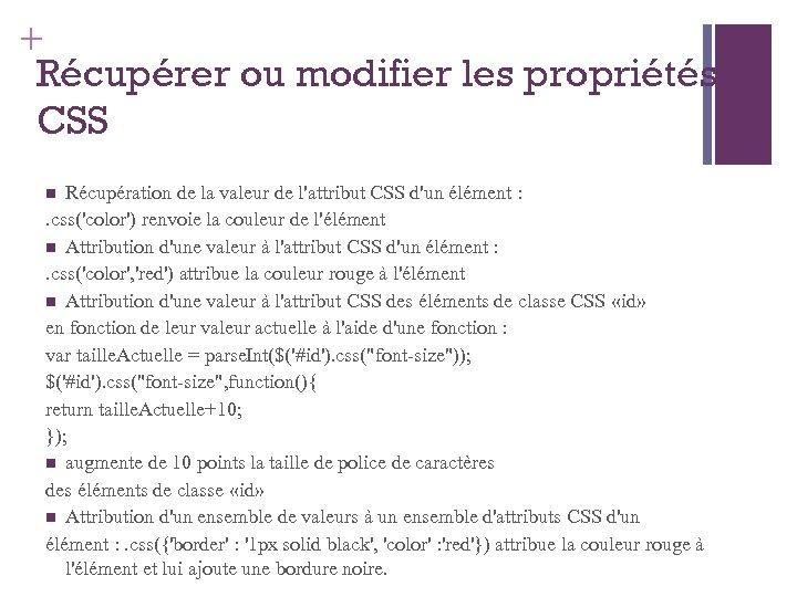 + Récupérer ou modifier les propriétés CSS Récupération de la valeur de l'attribut CSS