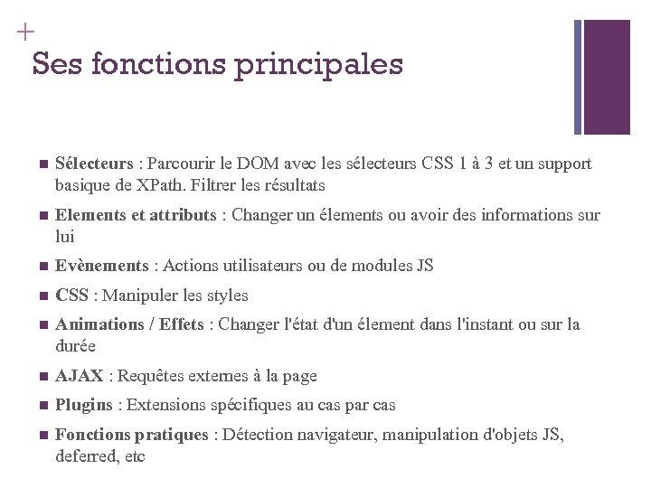 + Ses fonctions principales Sélecteurs : Parcourir le DOM avec les sélecteurs CSS 1