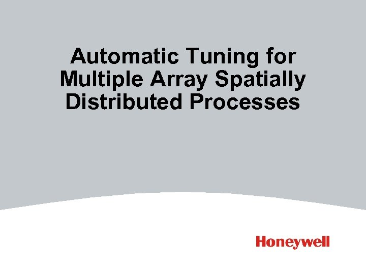 Automatic Tuning for Multiple Array Spatially Distributed Processes