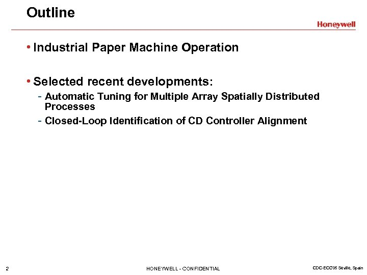 Outline • Industrial Paper Machine Operation • Selected recent developments: - Automatic Tuning for