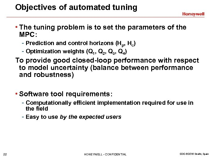 Objectives of automated tuning • The tuning problem is to set the parameters of