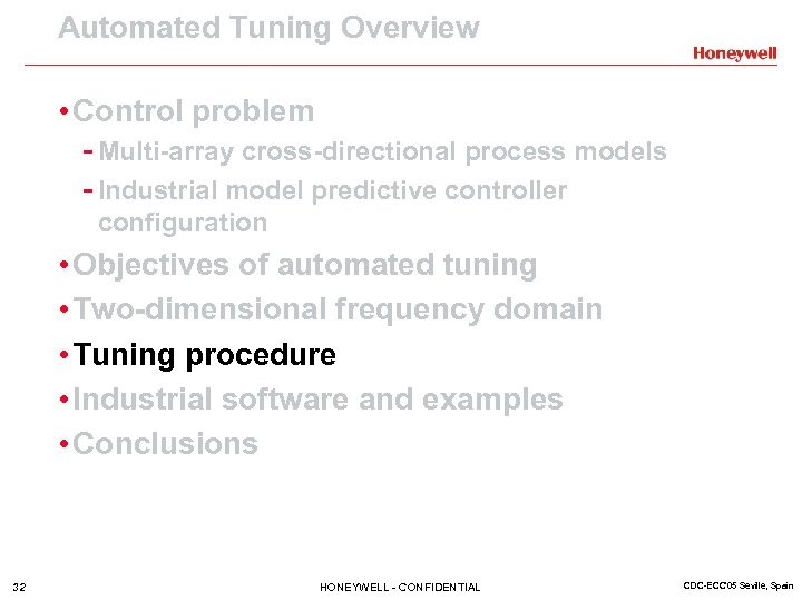 Automated Tuning Overview • Control problem - Multi-array cross-directional process models - Industrial model