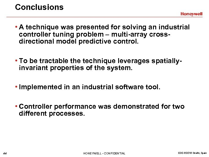 Conclusions • A technique was presented for solving an industrial controller tuning problem –