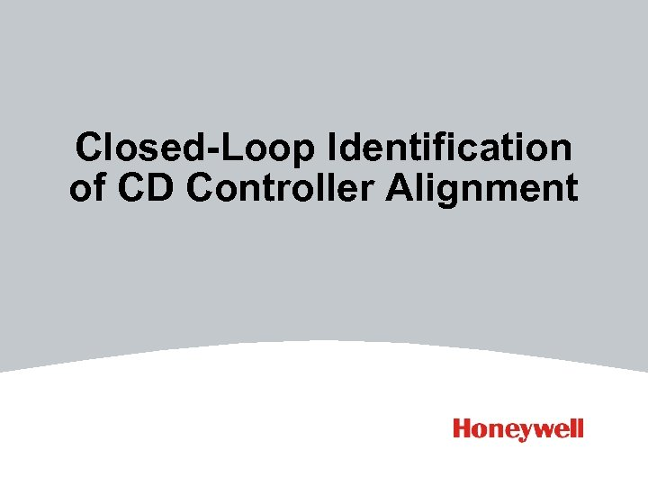 Closed-Loop Identification of CD Controller Alignment
