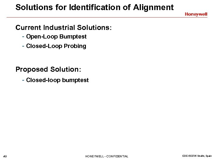 Solutions for Identification of Alignment Current Industrial Solutions: - Open-Loop Bumptest - Closed-Loop Probing