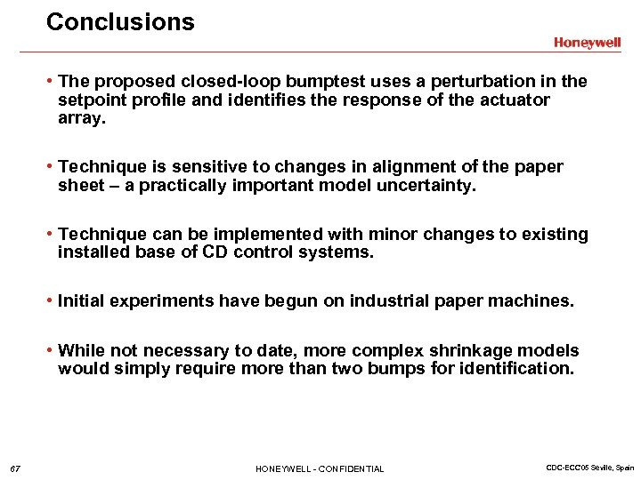 Conclusions • The proposed closed-loop bumptest uses a perturbation in the setpoint profile and